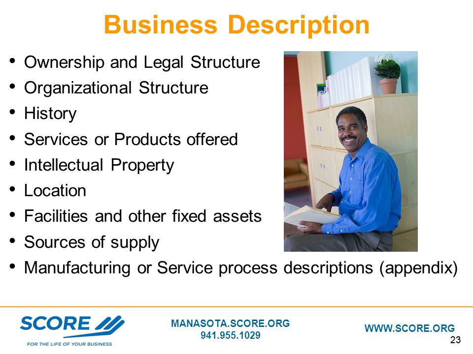 MANASOTA.SCORE.ORG 941.955.1029 WWW.SCORE.ORG 23 Business Description Ownership and Legal Structure Organizational Structure History Services or Produ