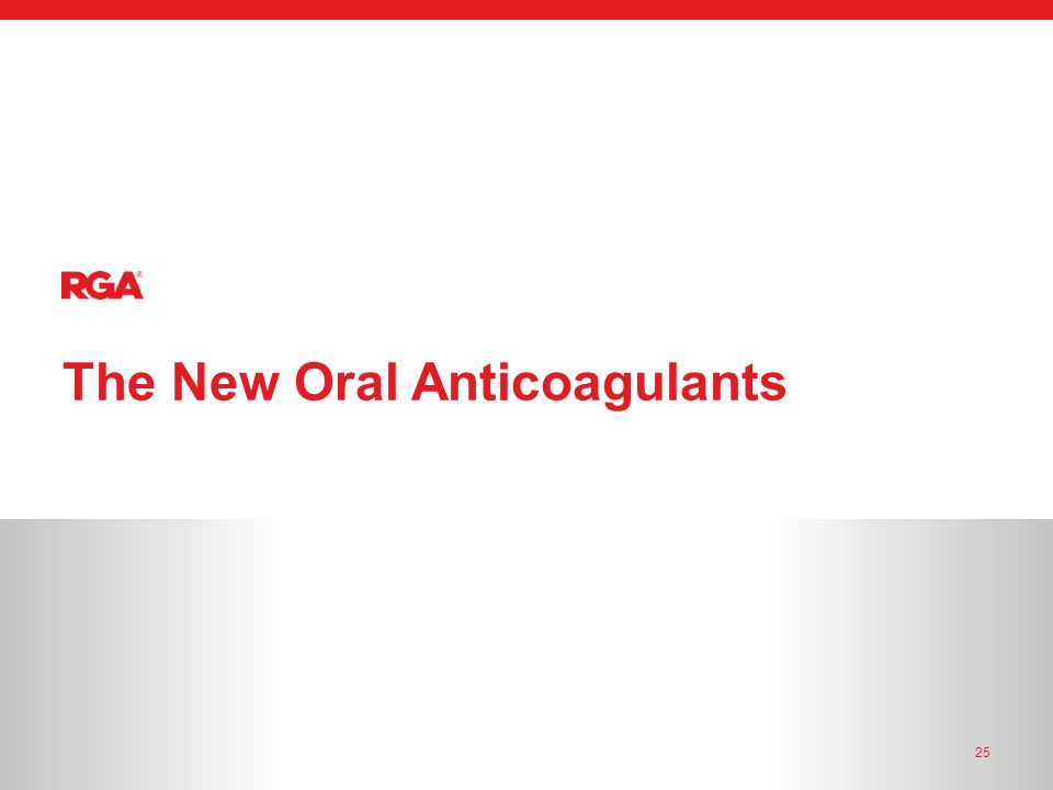 The New Oral Anticoagulants 25