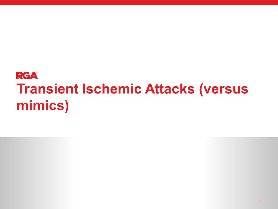 Transient Ischemic Attacks (versus mimics) 3