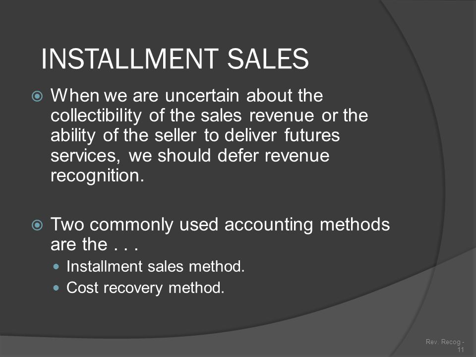 Rev.Recog - 10  Uncertainties about collectibility or future performance by seller.
