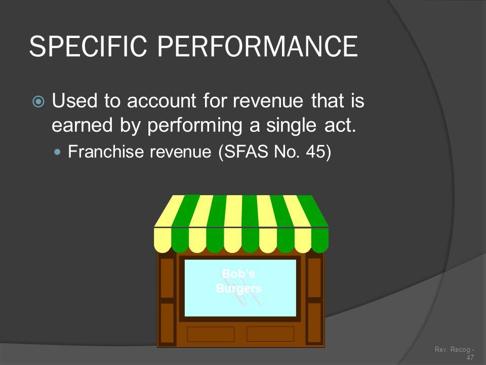 Rev. Recog - 46 REVENUE RECOGNITION Service Sales  Specific Performance Method  Proportional Performance Method  Completed Performance Method  Col