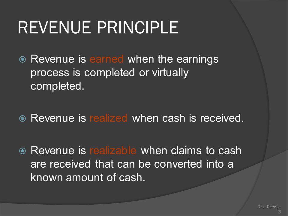 Rev.Recog - 5 REVENUE PRINCIPLE  Revenue should be recognized in the financial statement when...