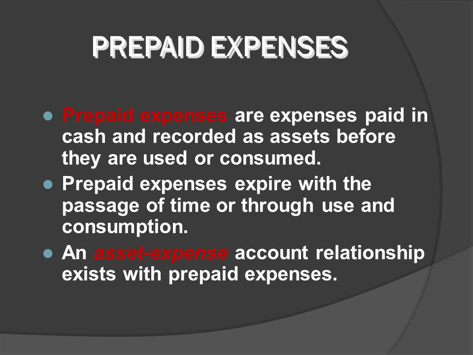 PREPAYMENTS Prepayments are either prepaid expenses or unearned revenues. Adjusting entries for prepayments are required to record the portion of the