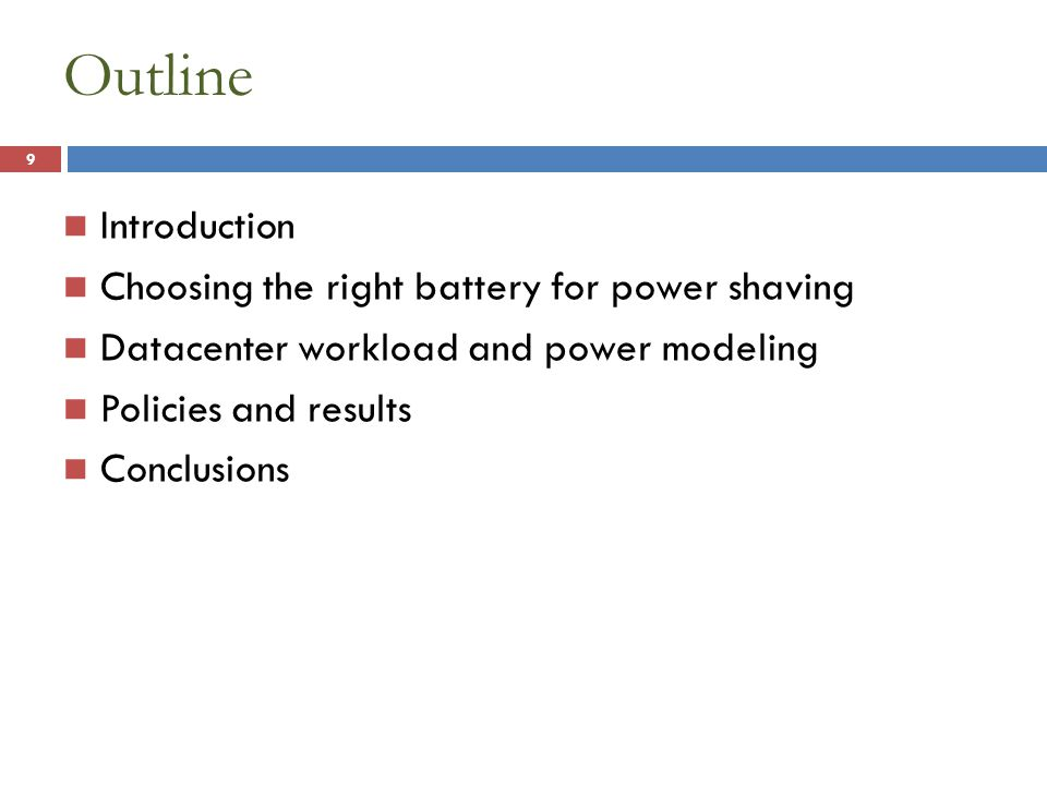 Concluding remarks Battery provisioning of distributed UPS topologies to cap power and oversubscribe data center is beneficial Critical to reconsider battery properties (technology, capacity, DoD) Coordination of charges and discharges is required We cap peak power by 19%, allow 23% more servers and better amortize capex costs Achieve 6.2% reduction in TCO/server ($15M -- 28k server DC) 30
