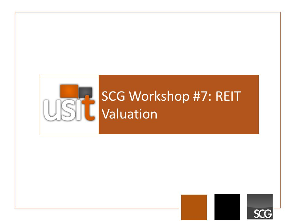 SCG Workshop #7: REIT Valuation