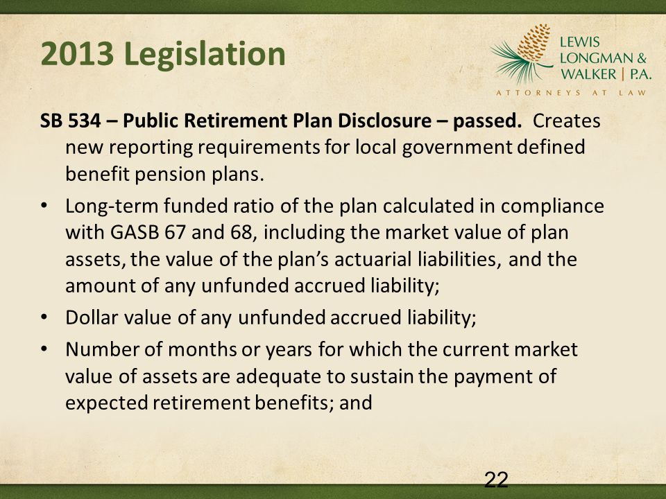 2013 Legislation SB 534 – Public Retirement Plan Disclosure – passed. Creates new reporting requirements for local government defined benefit pension