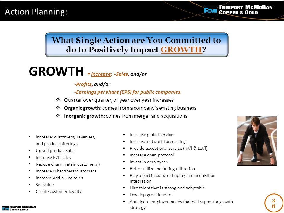 - GROWTH = Increase: -Sales, and/or -Profits, and/or -Earnings per share (EPS) for public companies.