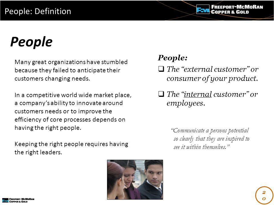 - People:  The external customer or consumer of your product.