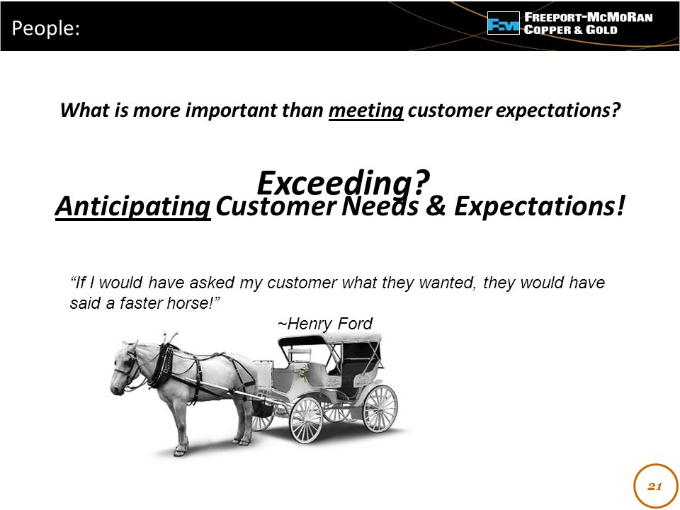 - What is more important than meeting customer expectations.