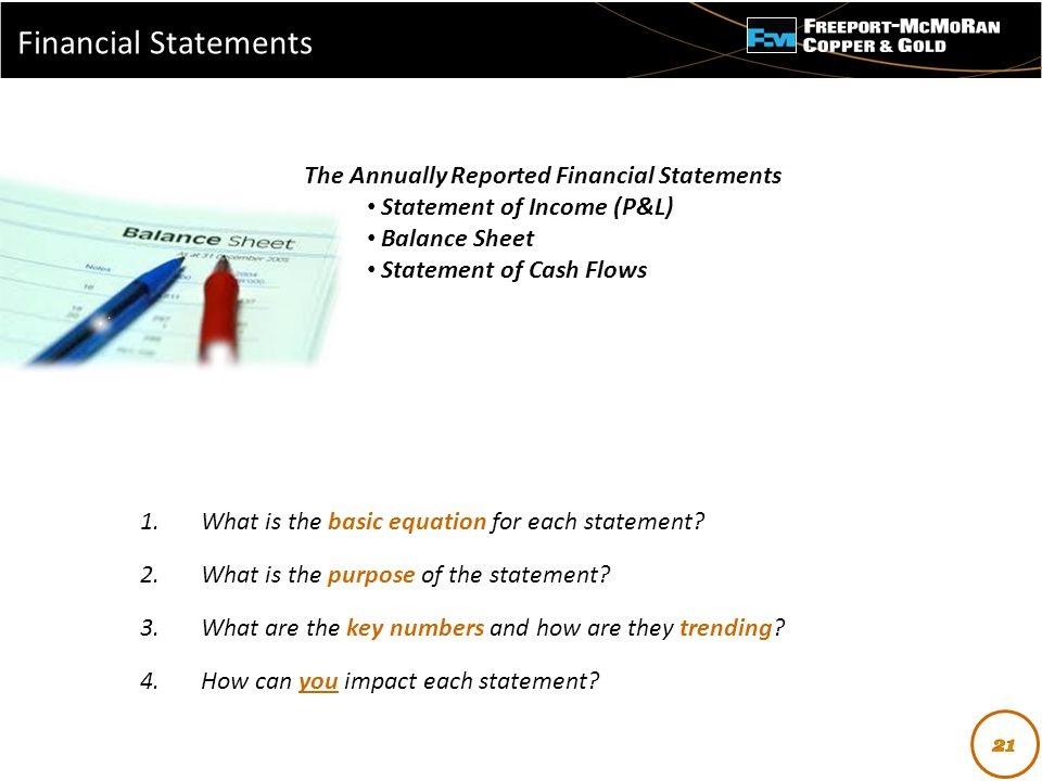 - Freeport McMoRan Financial Statements 1.What is the basic equation for each statement? 2.What is the purpose of the statement? 3.What are the key nu