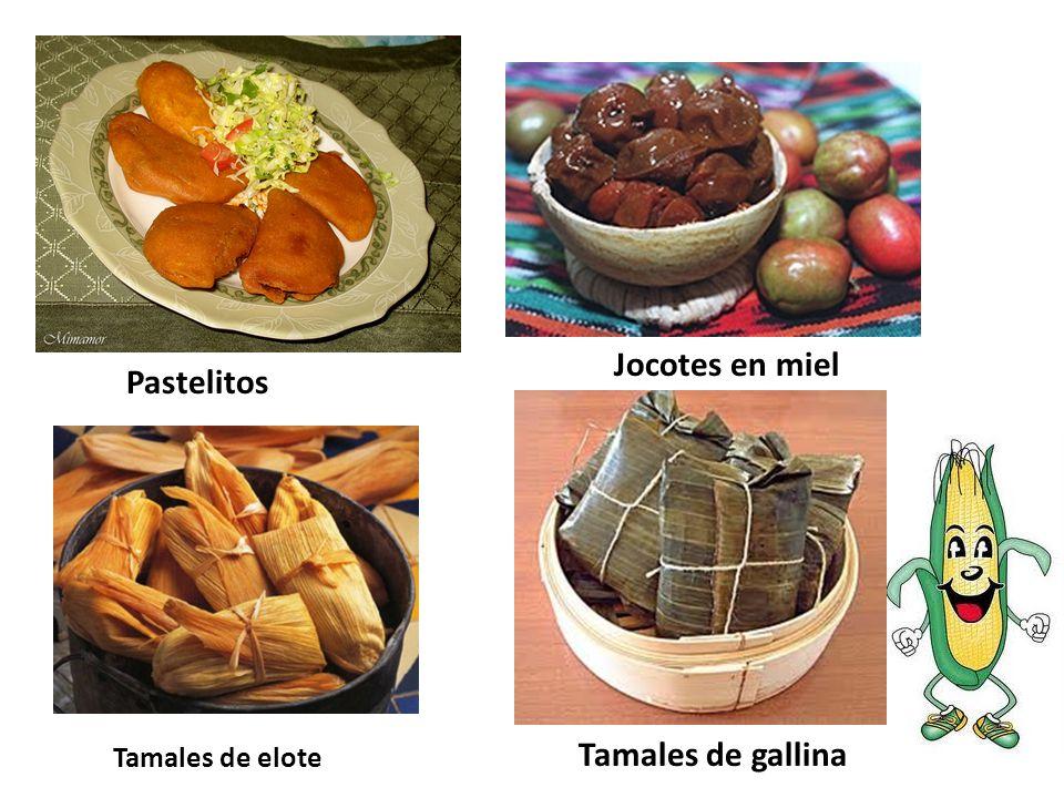 Pastelitos Jocotes en miel Tamales de elote Tamales de gallina