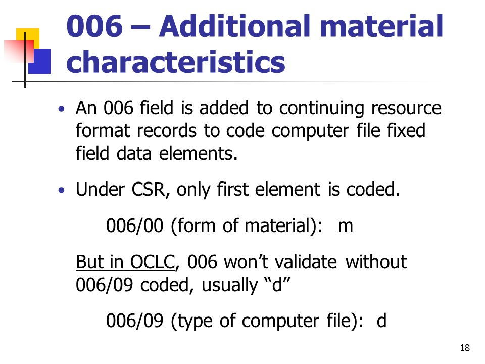 17 Code s in Form of Item (008/23) The current CONSER practice for textual electronic serials is: 008/23 (Form of item): s 008/22 (Form of original): or blank Form of item, original item