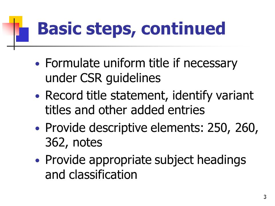 2 Basic steps for cataloging online serials Is it a serial, integrating resource, or monograph.