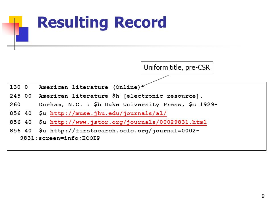8 Pre-aggregator neutral 130 0 American literature (Online : Project Muse) 245 00 American literature $h [electronic resource].