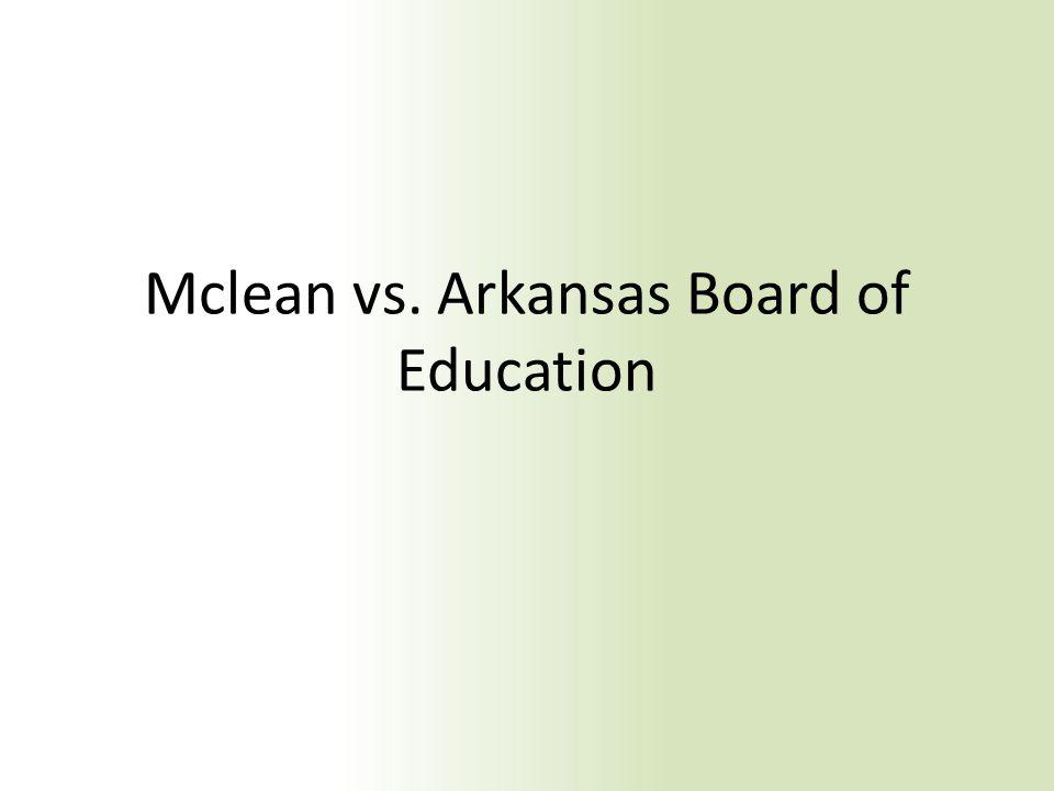 Mclean vs. Arkansas Board of Education