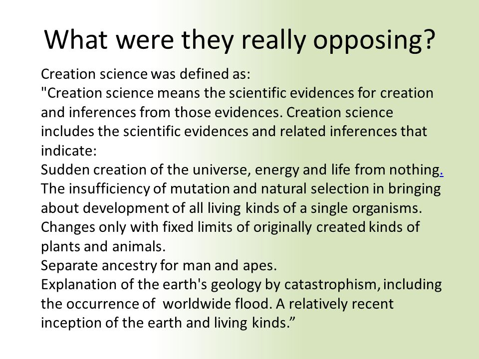 What were they really opposing? Creation science was defined as: