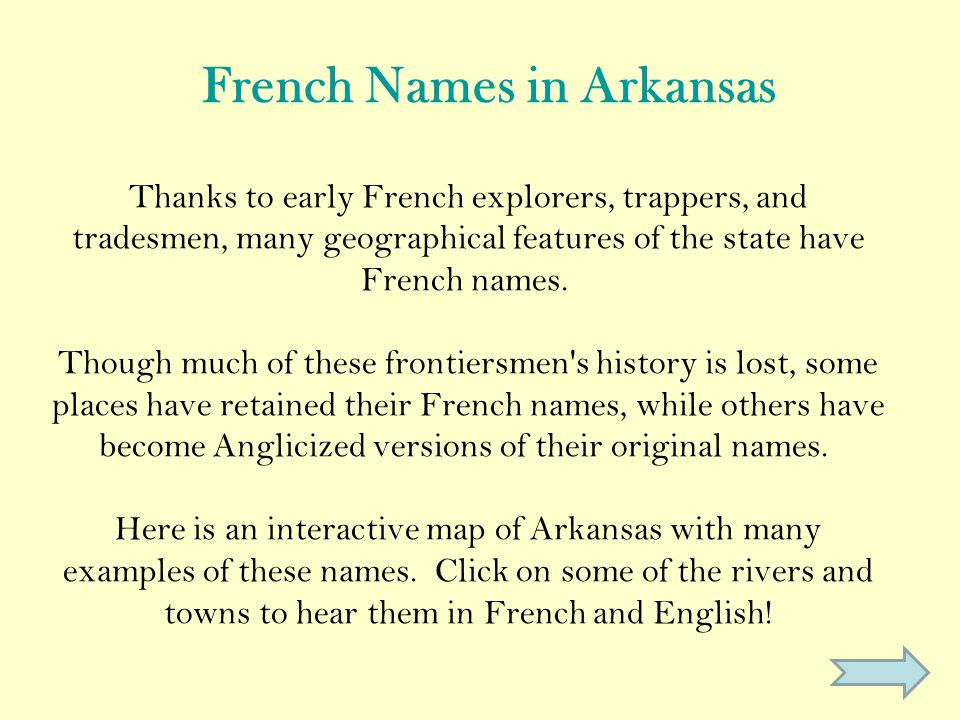Thanks to early French explorers, trappers, and tradesmen, many geographical features of the state have French names.