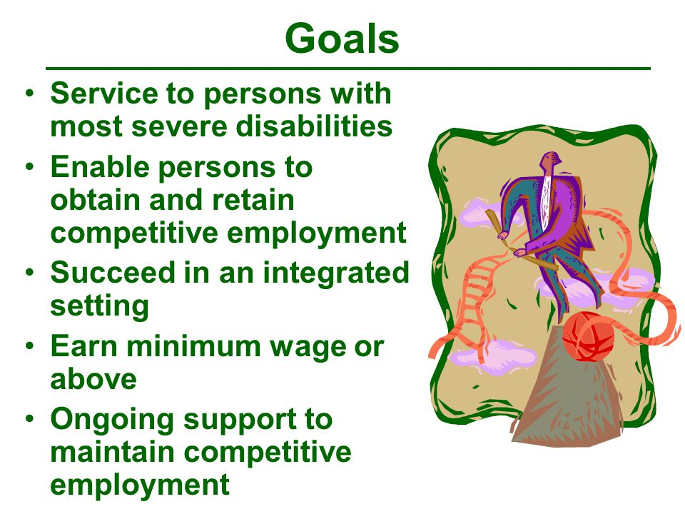 Goals Providers can utilize Arkansas Rehabilitation Services (ARS) Supported Employment funding (be an ARS vendor) Provider ability to bill for job development and placement Provider ability to bill for personal care Provider ability to bill for waiver services