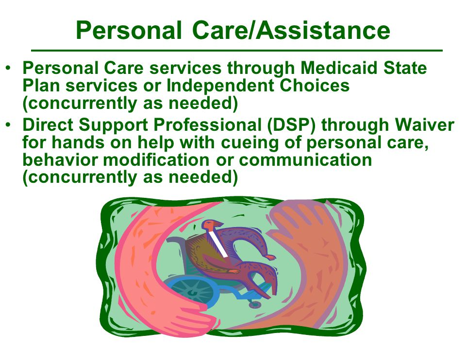 Personal Care In the Workplace Section 213.540 of Personal Care Provider Manual regarding employment-related Personal Care Outside the Home notes the following among other things: Individual must be age 16 or older to receive personal care at work (under 21 requires prior authorization) Individual must meet Social Security/SSI disability criteria Individual must work at least 40 hours per month in an integrated setting or actively seeking employment for minimum of 40 hours per month in an integrated setting Individual must earn at least minimum wage or actively seeking employment that pays minimum wage