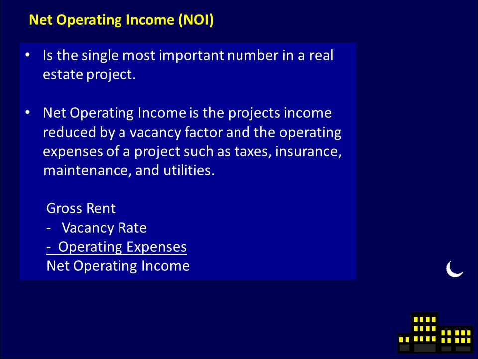 Net Operating Income (NOI) Is the single most important number in a real estate project.