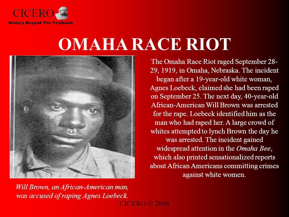 CICERO © 2008 OMAHA RACE RIOT The Omaha Race Riot raged September 28- 29, 1919, in Omaha, Nebraska.