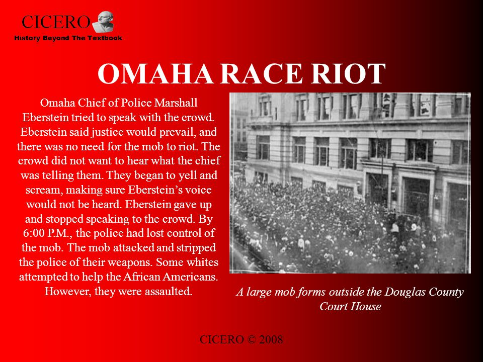 CICERO © 2008 OMAHA RACE RIOT Omaha Chief of Police Marshall Eberstein tried to speak with the crowd.
