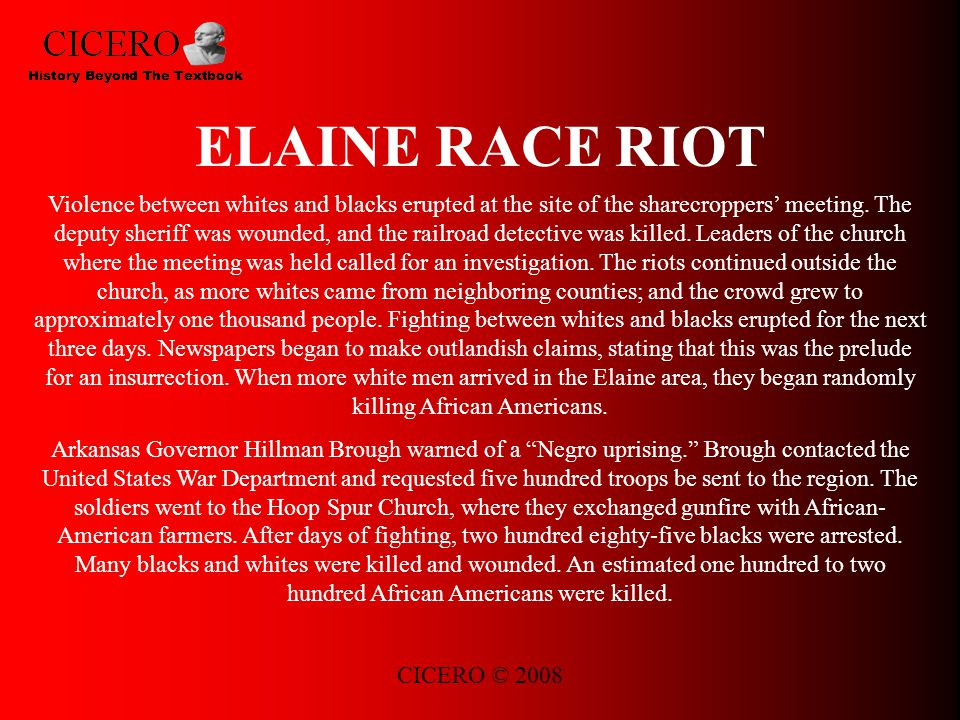 CICERO © 2008 ELAINE RACE RIOT Violence between whites and blacks erupted at the site of the sharecroppers' meeting.