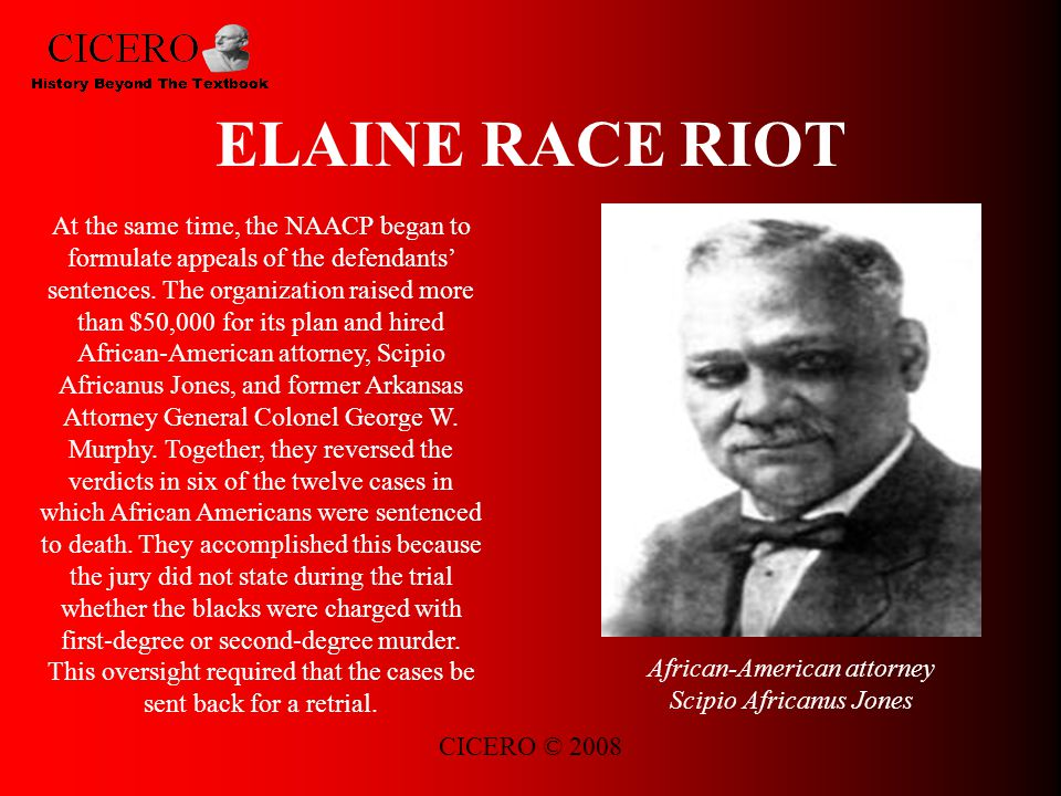 CICERO © 2008 ELAINE RACE RIOT At the same time, the NAACP began to formulate appeals of the defendants' sentences.