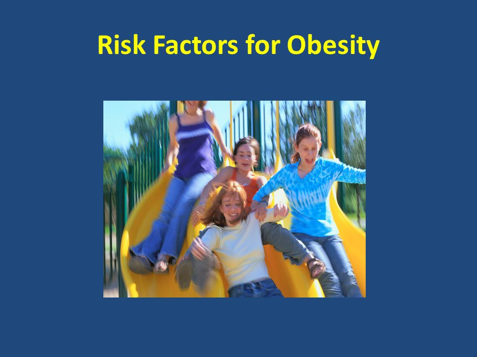 Risk Factors for Obesity