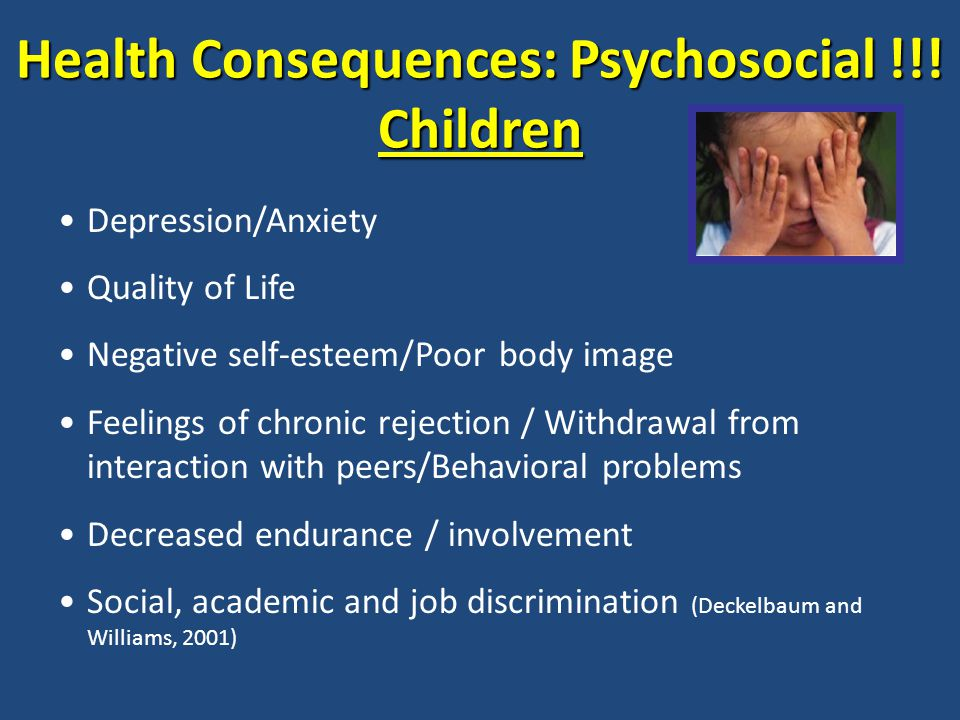 Health Consequences: Psychosocial !!.
