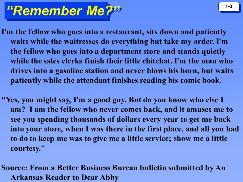 """1-3 """"Remember Me?"""" I'm the fellow who goes into a restaurant, sits down and patiently waits while the waitresses do everything but take my order. I'm"""