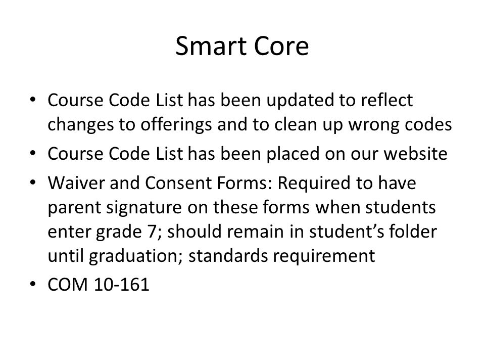 Smart Core Course Code List has been updated to reflect changes to offerings and to clean up wrong codes Course Code List has been placed on our websi