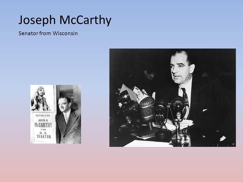 Joseph McCarthy Senator from Wisconsin