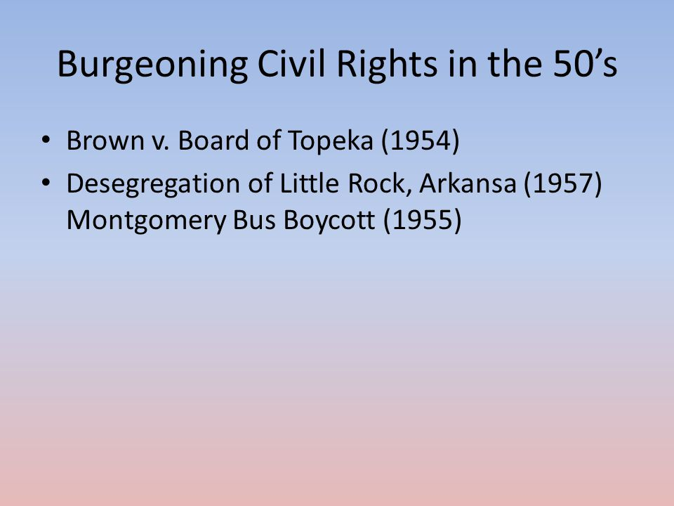 Burgeoning Civil Rights in the 50's Brown v.