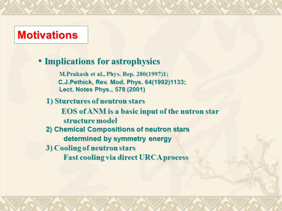 Motivations Implications for astrophysics Implications for astrophysics M.Prakash et al., Phys.
