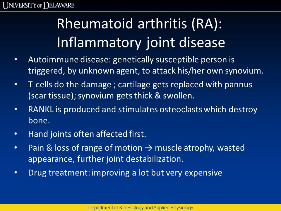 Department of Kinesiology and Applied Physiology Rheumatoid arthritis (RA): Inflammatory joint disease Autoimmune disease: genetically susceptible per