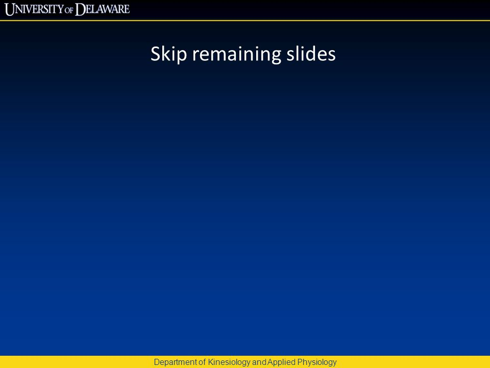 Department of Kinesiology and Applied Physiology Skip remaining slides