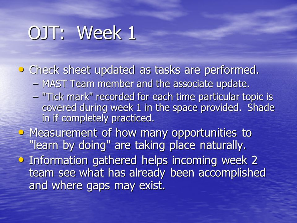 OJT: Week 1 Check sheet updated as tasks are performed.