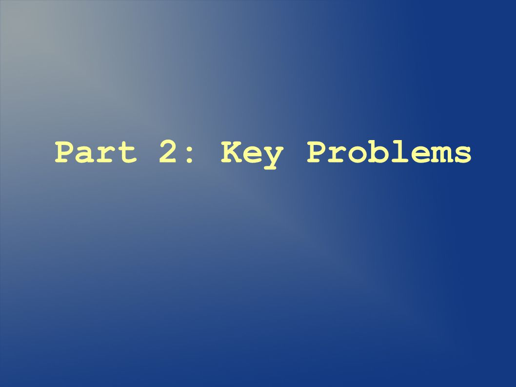 Part 2: Key Problems
