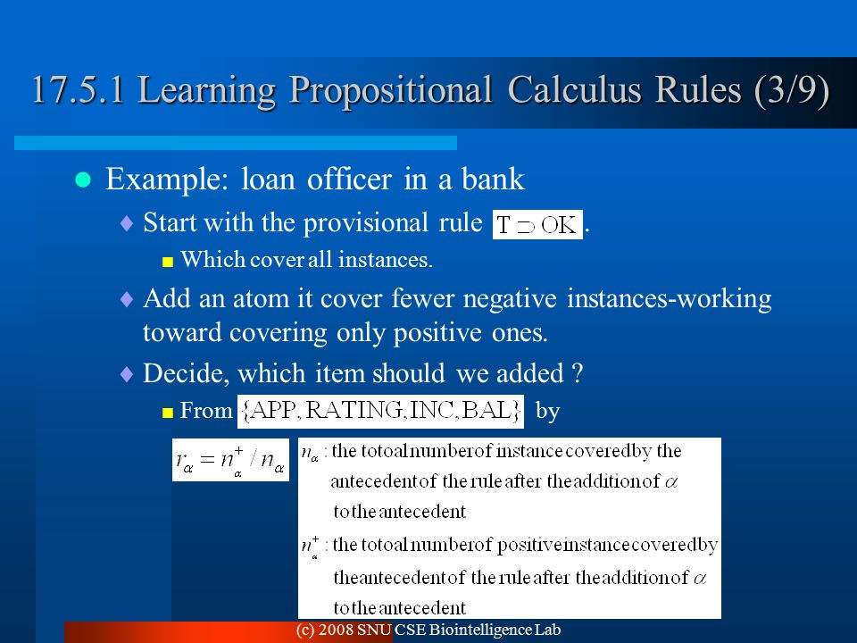 (c) 2008 SNU CSE Biointelligence Lab Example: loan officer in a bank  Start with the provisional rule.