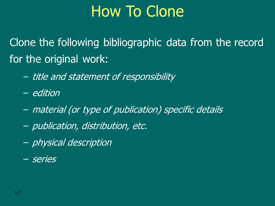 136 When To Clone Print records.