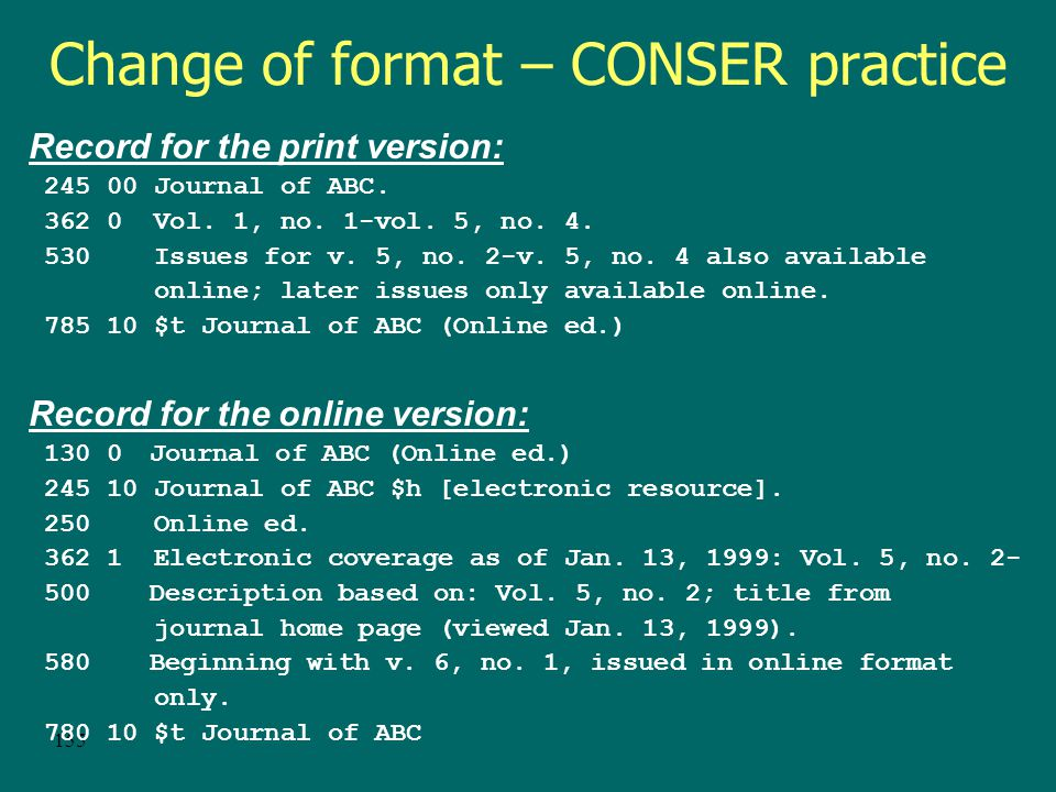 154 Change of format – CONSER practice Relationship is both 776 & 780/785, however….