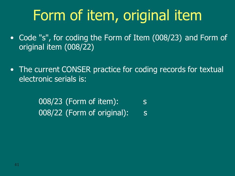 40 Continuing resource or computer file format, the appropriate Type of Record code (leader/06) a Language material.