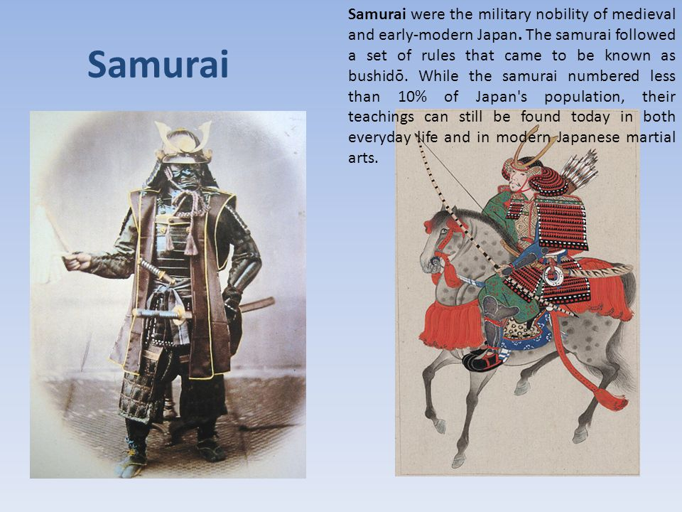Samurai Samurai were the military nobility of medieval and early-modern Japan.