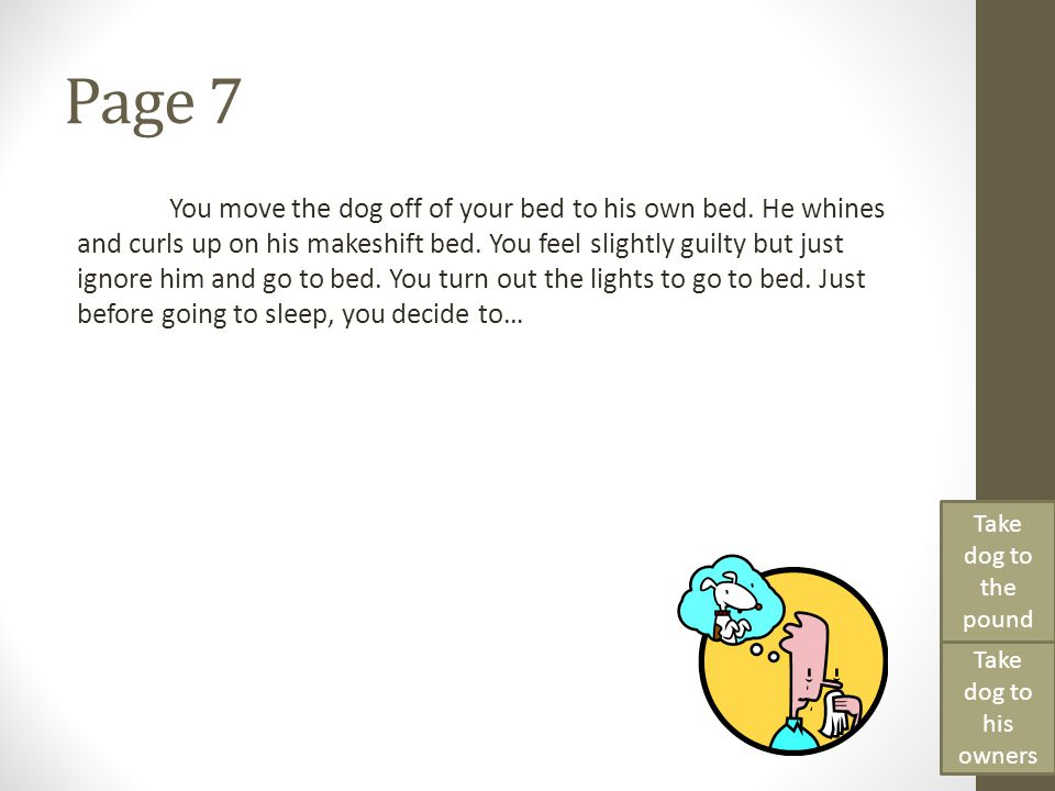 Page 7 You move the dog off of your bed to his own bed.