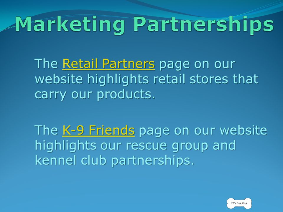 The Retail Partners page on our website highlights retail stores that carry our products.