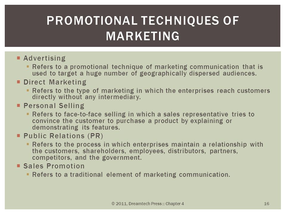  Advertising  Refers to a promotional technique of marketing communication that is used to target a huge number of geographically dispersed audience