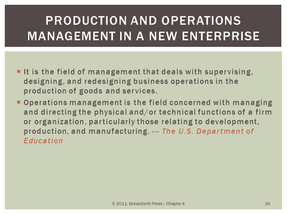  It is the field of management that deals with supervising, designing, and redesigning business operations in the production of goods and services. 