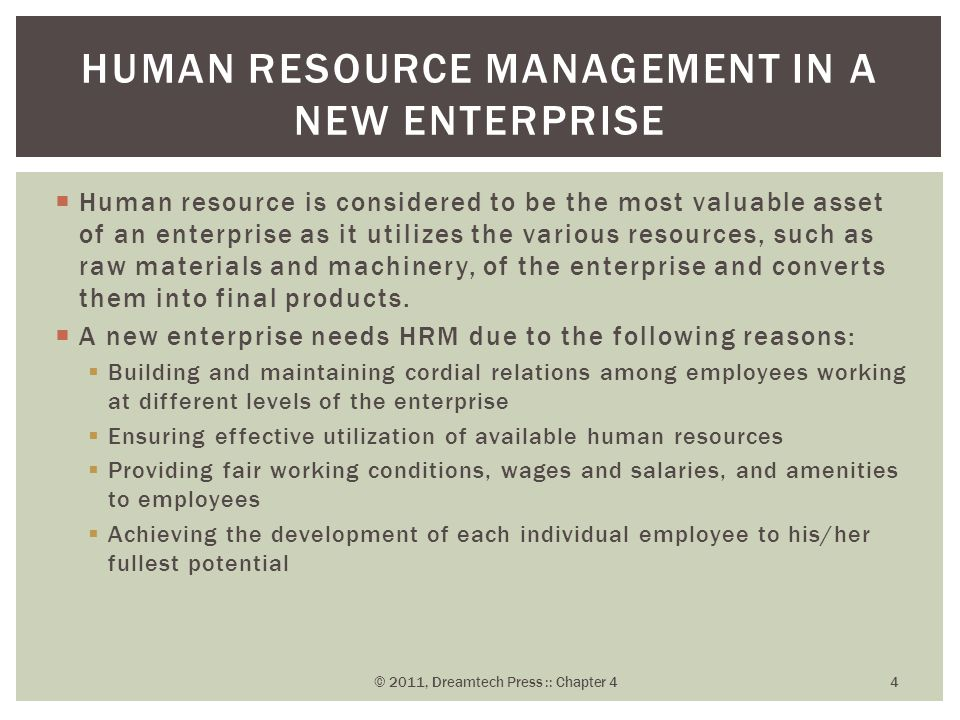  Human resource is considered to be the most valuable asset of an enterprise as it utilizes the various resources, such as raw materials and machiner
