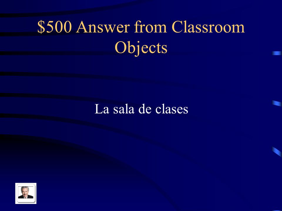 $500 Question from Classroom Objects Classroom in Spanish